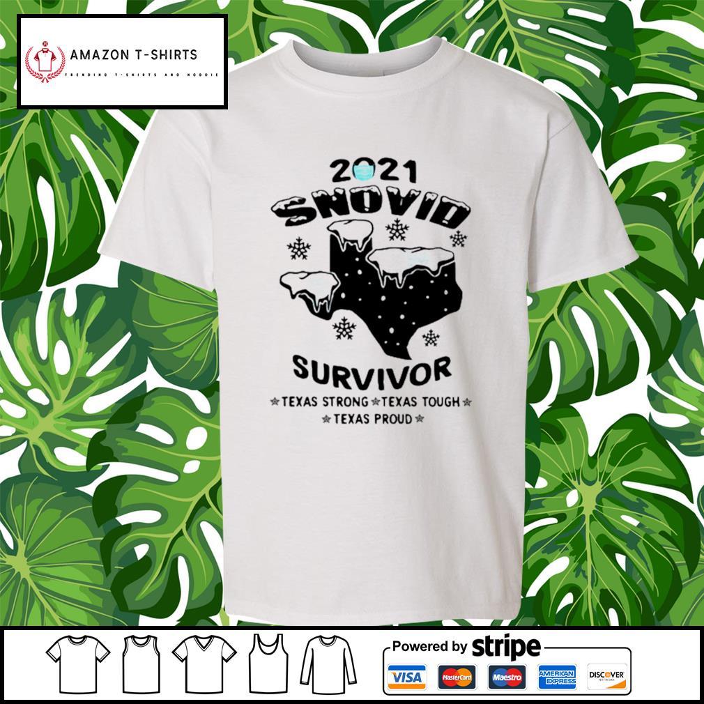 2021 snovid survivor Texas strong, Texas tough, Texas proud s youth-tee