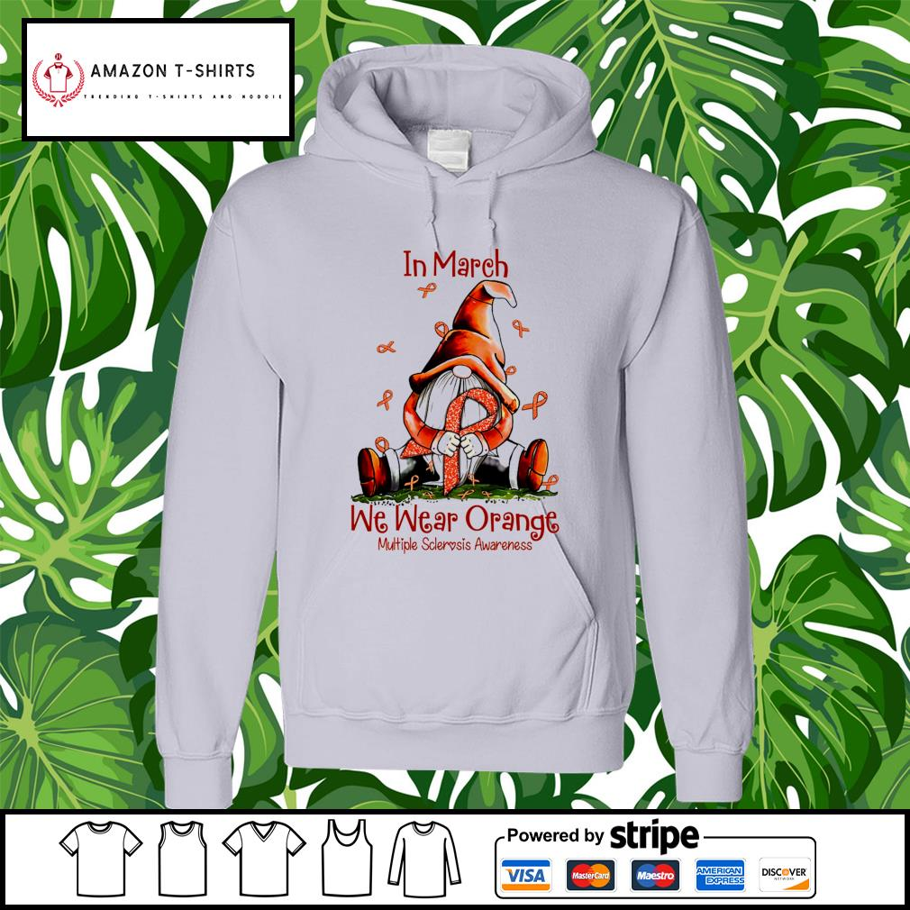 Gnome hug Cancer in March we wear orange multiple sclerosis awareness s hoodie