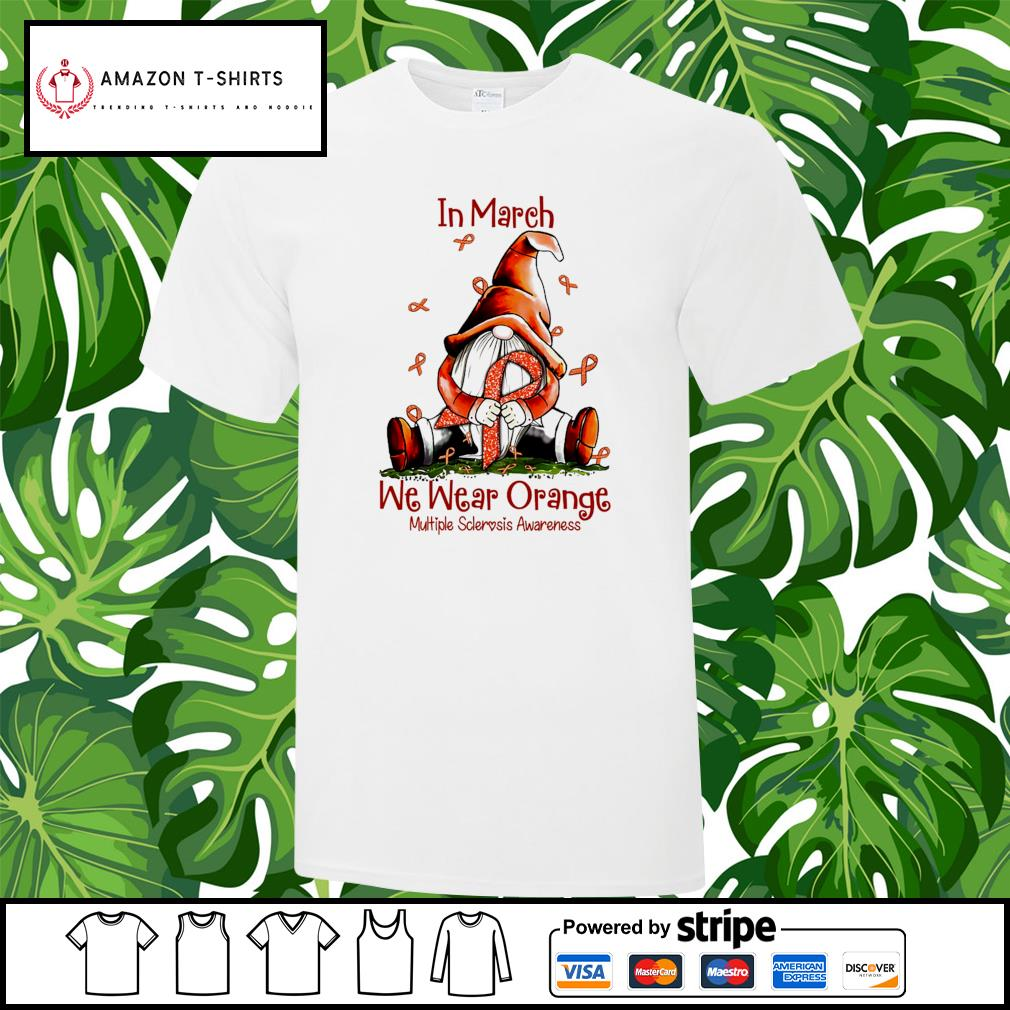 Gnome hug Cancer in March we wear orange multiple sclerosis awareness shirt