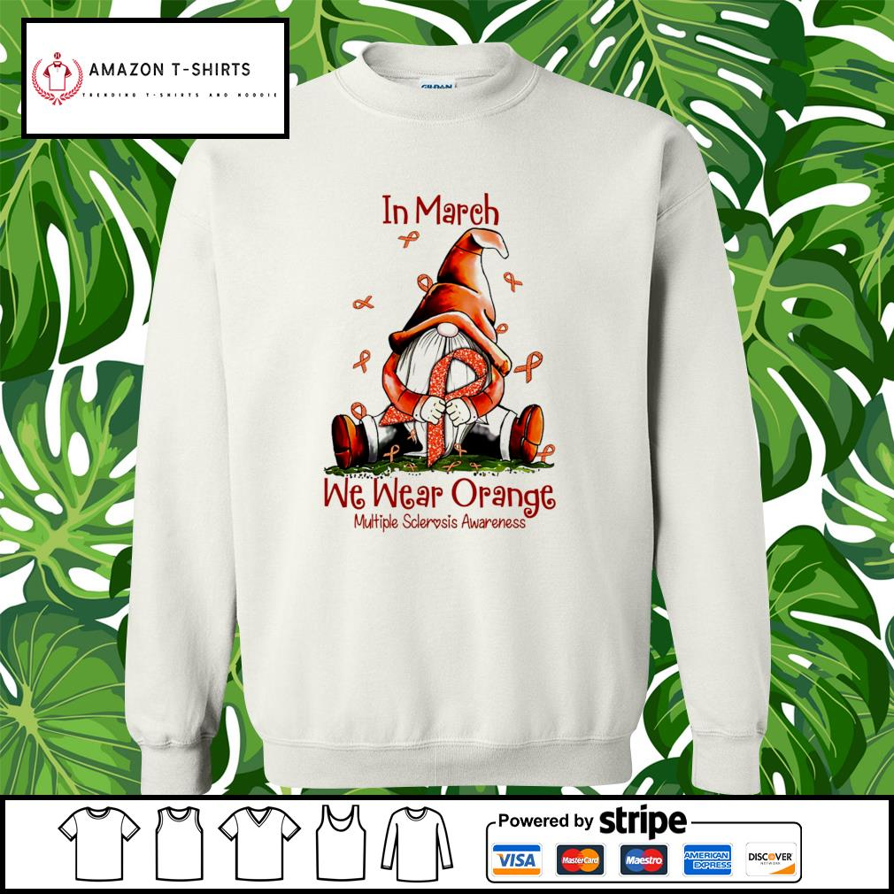 Gnome hug Cancer in March we wear orange multiple sclerosis awareness s sweater