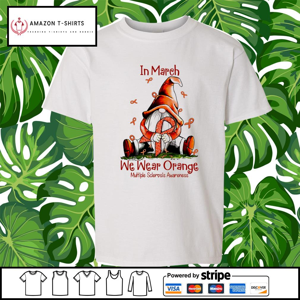 Gnome hug Cancer in March we wear orange multiple sclerosis awareness s youth-tee