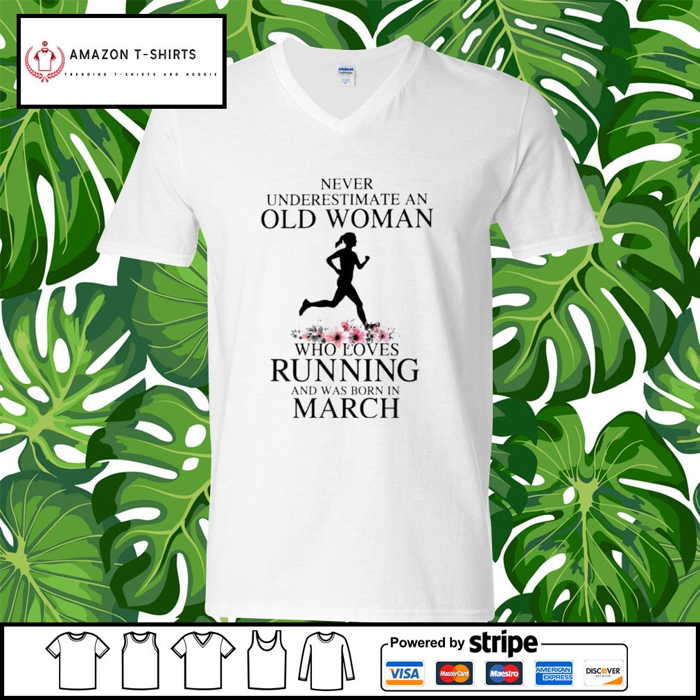 Never underestimate an old woman who loves running and was born in March s v-neck-t-shirt