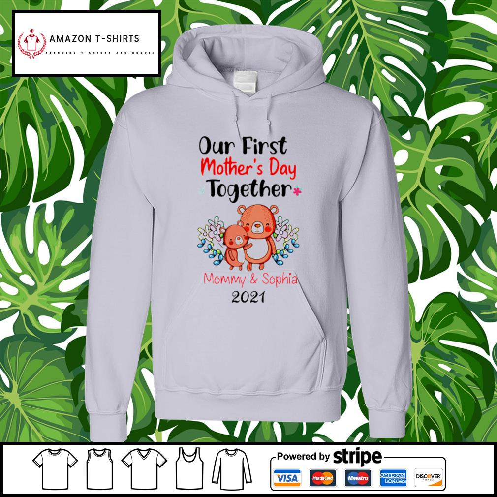 Our first mother's day together mommy and sophia 2021 s hoodie