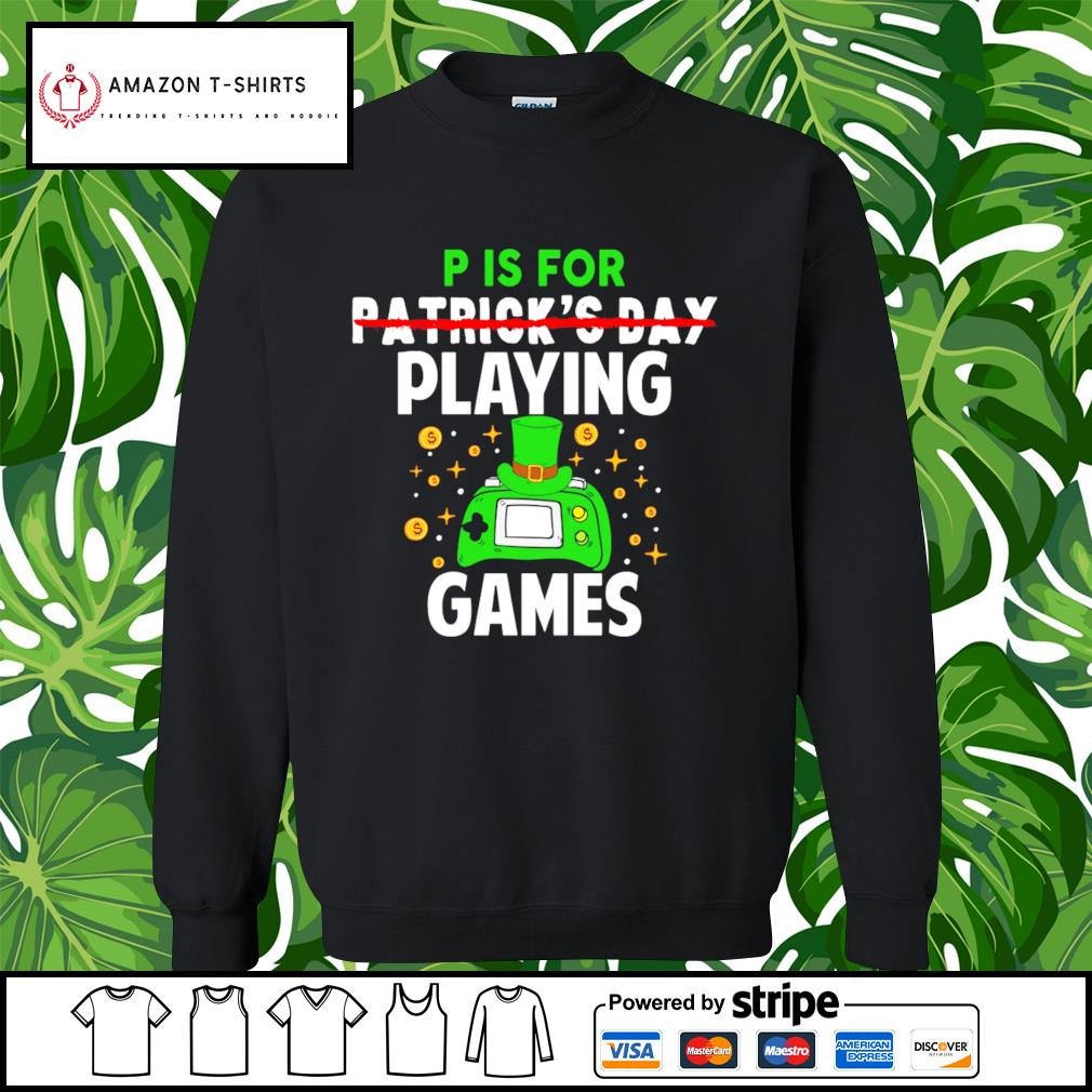 P is for Patrick's Day playing games s sweater