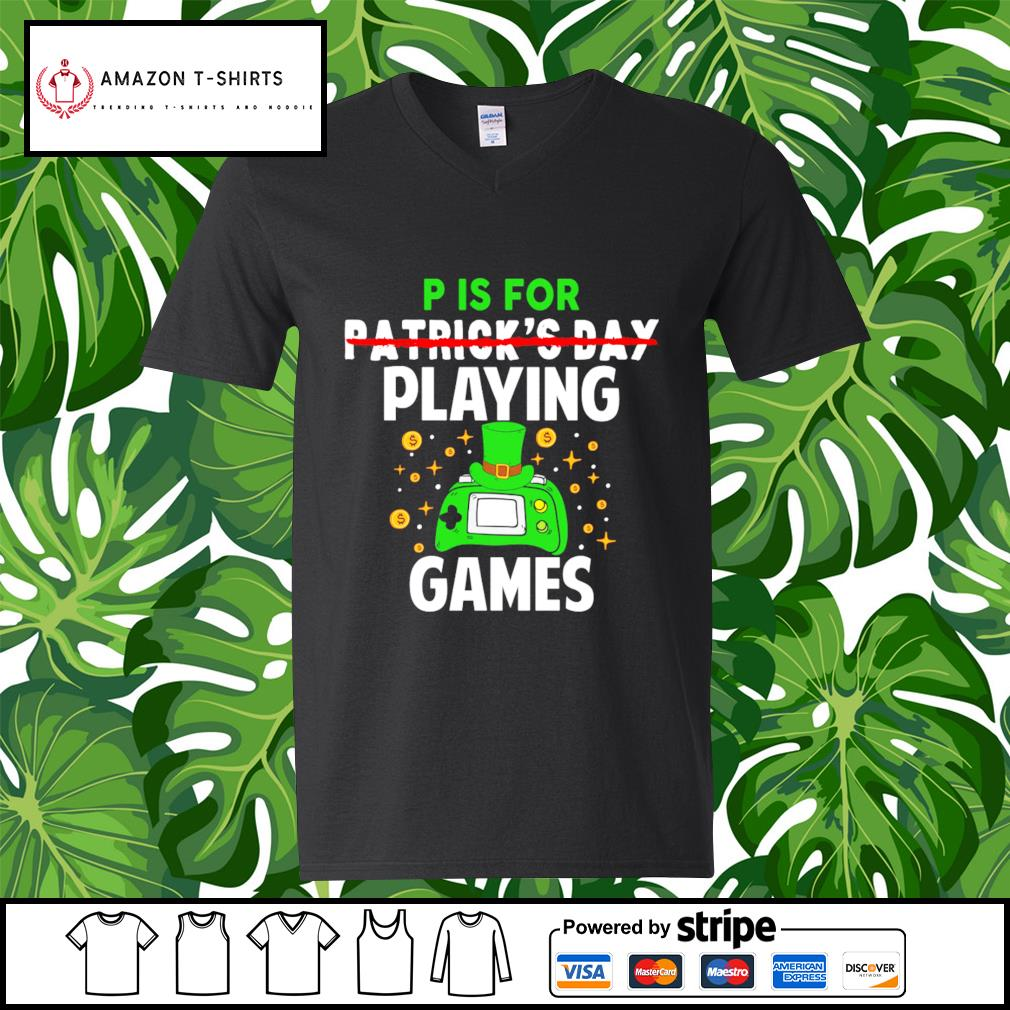 P is for Patrick's Day playing games s v-neck-t-shirt