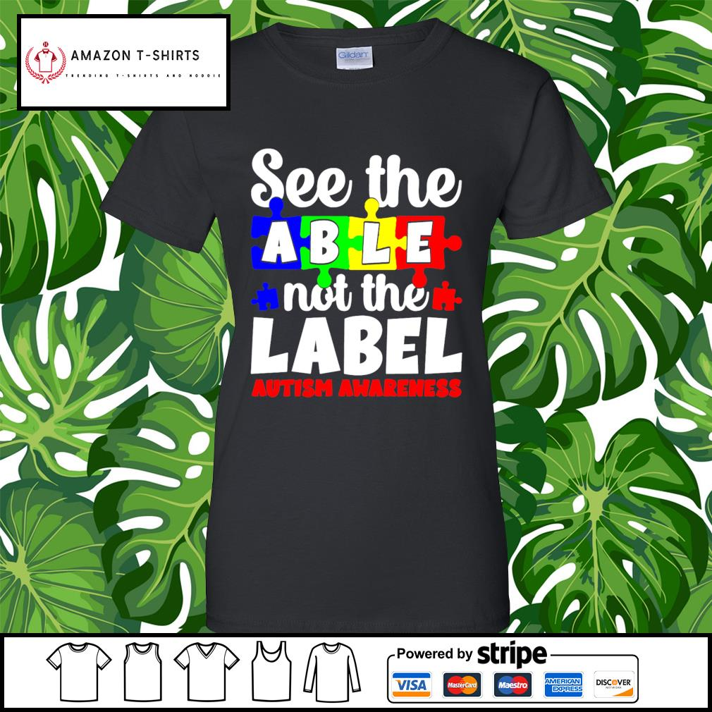 See the able not the Label Autism awareness s ladies-tee