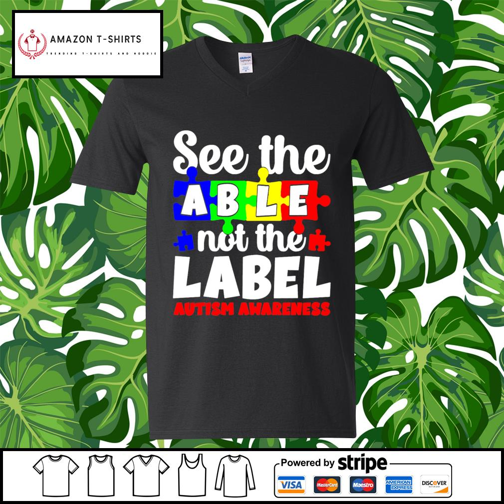 See the able not the Label Autism awareness s v-neck-t-shirt