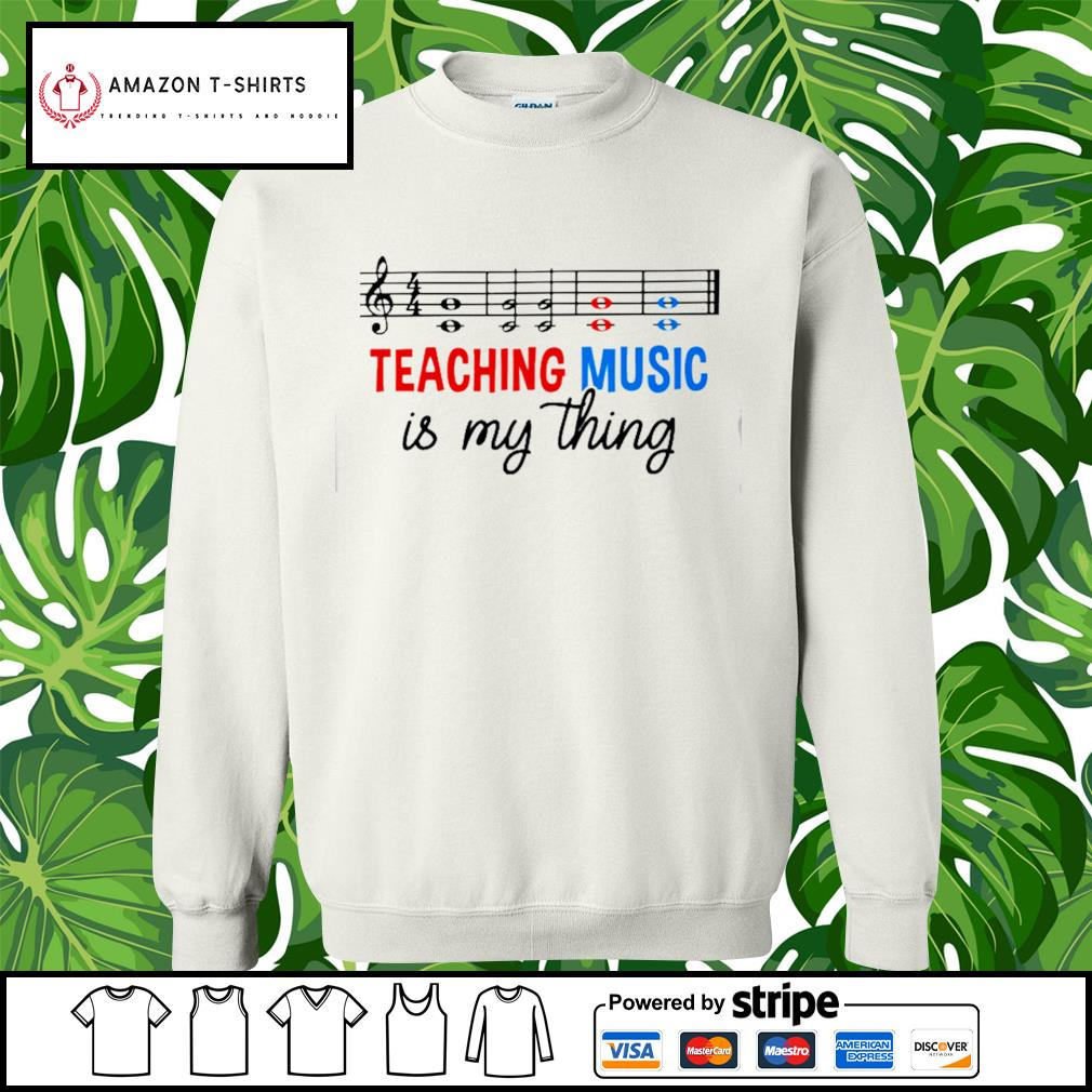 Teaching music is my thing s sweater