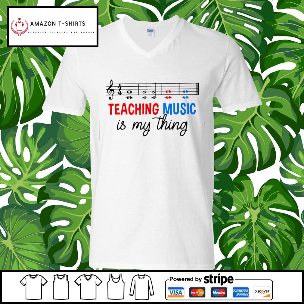 Teaching music is my thing s v-neck-t-shirt