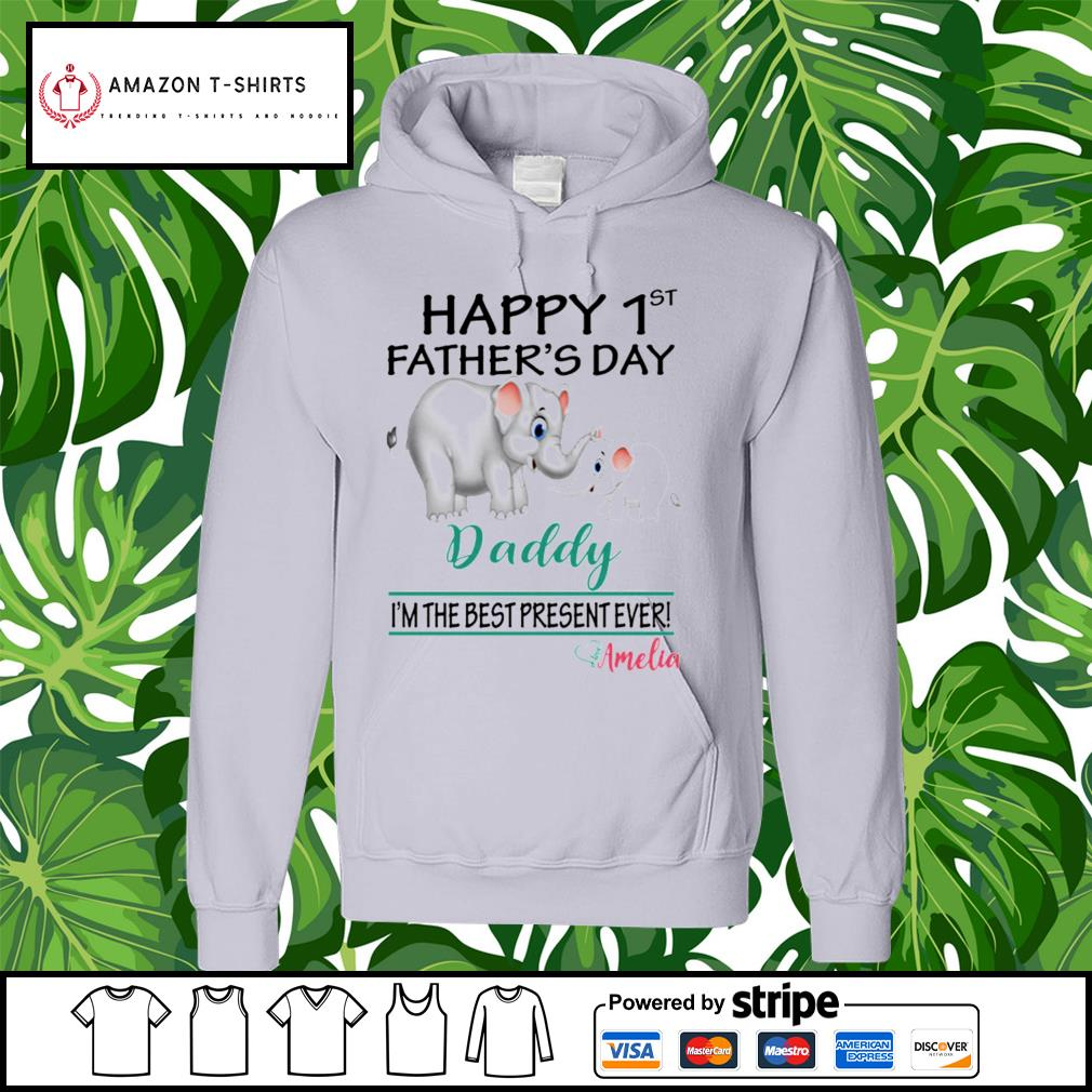 Elephant happy 1st father's day daddy I'm the best present ever amelia hoodie