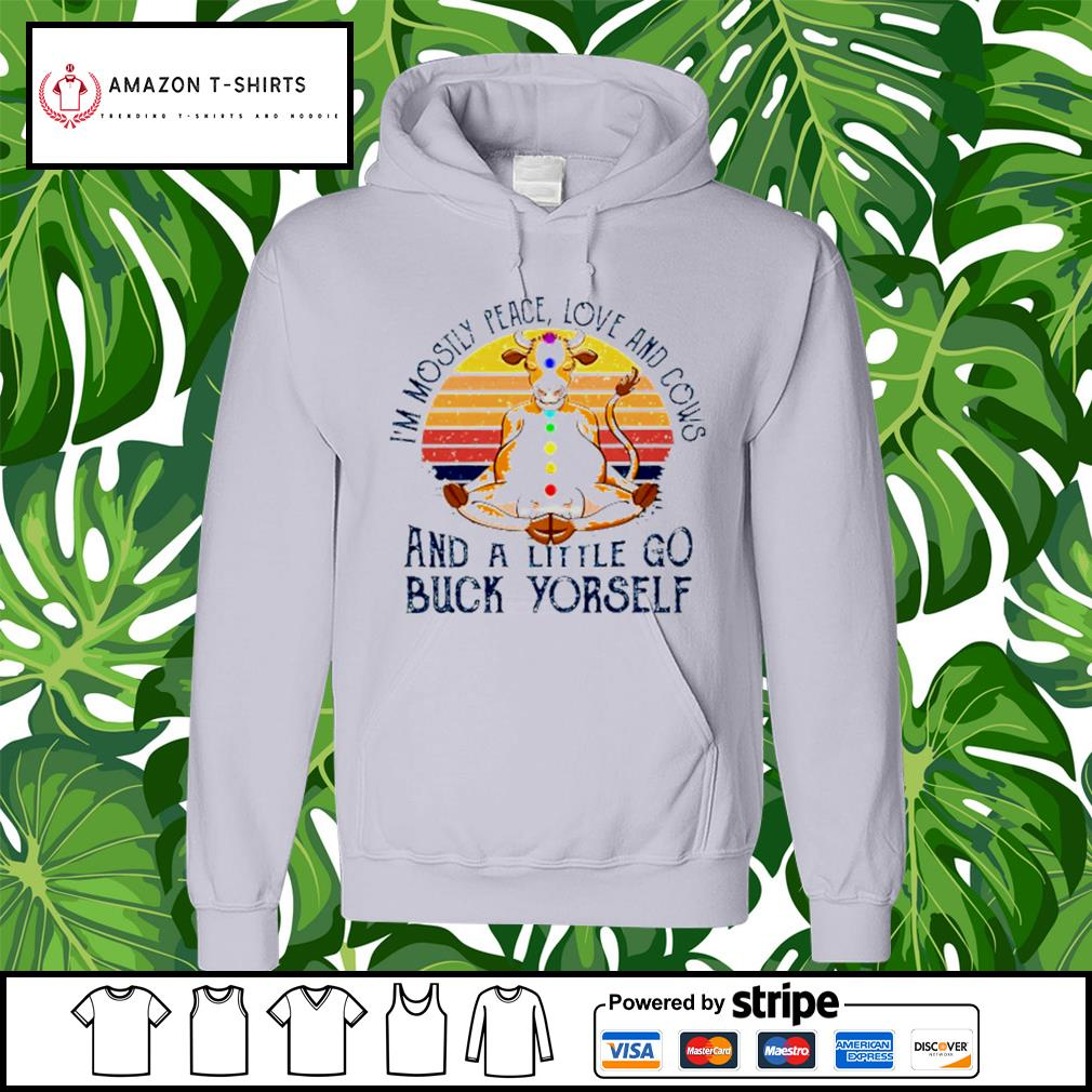I'm mostly peace love and cows and a little go buck yourself retro style vintage hoodie