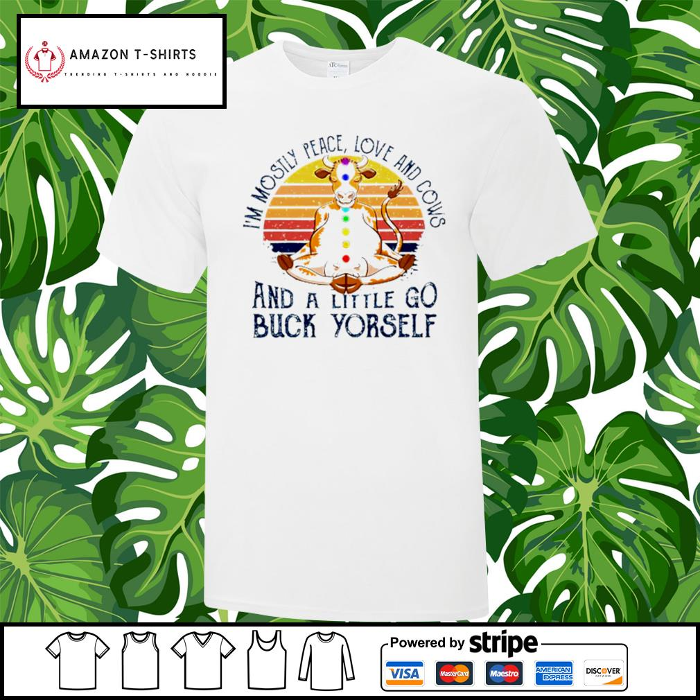 I'm mostly peace love and cows and a little go buck yourself retro style vintage shirt