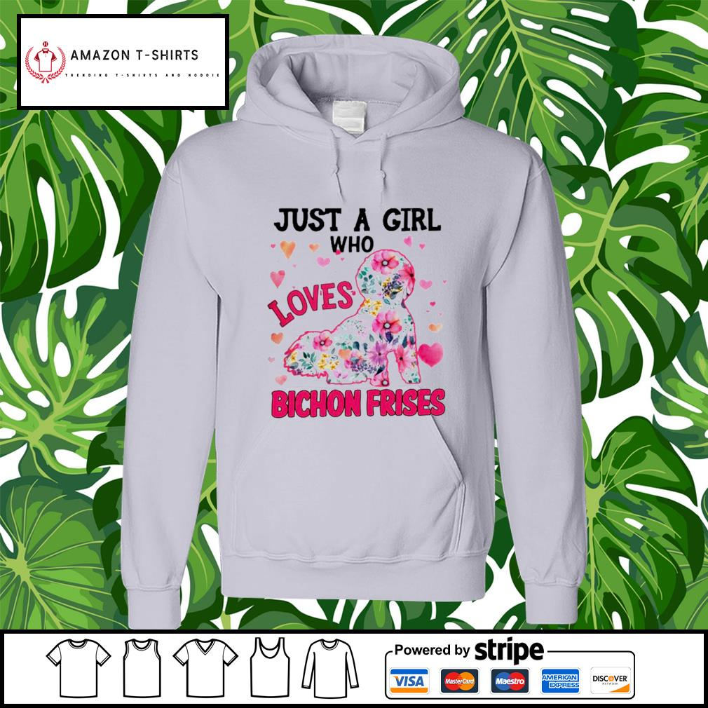 Just a girl who Loves Bichon frises version dog flower hoodie