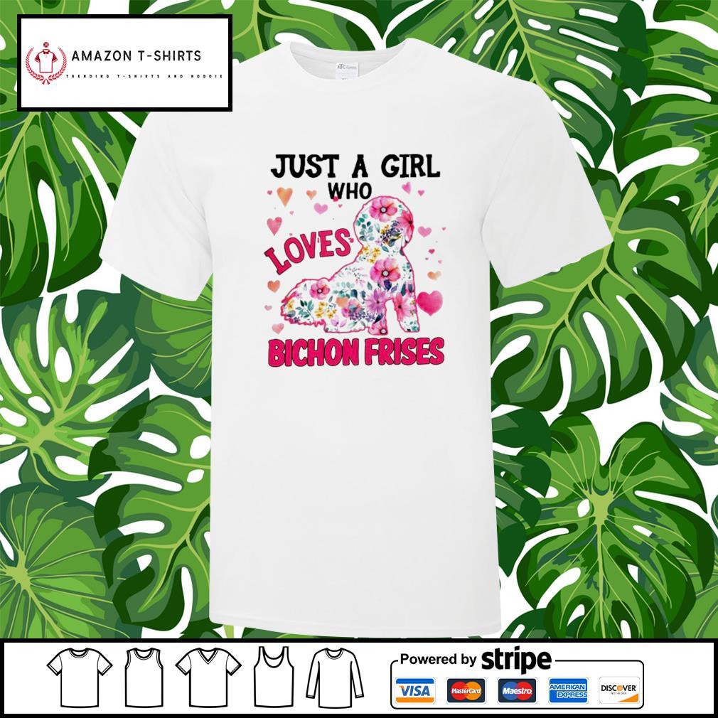 Just a girl who Loves Bichon frises version dog flower shirt