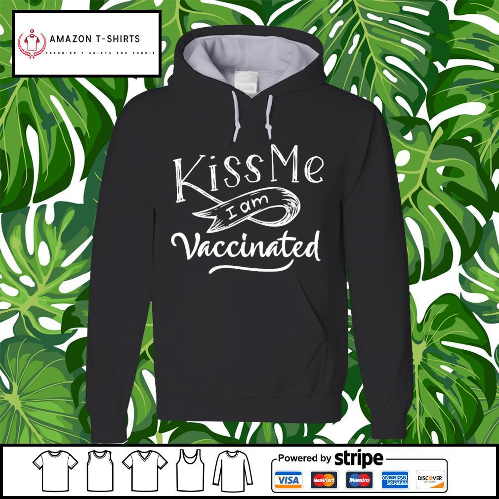 Kiss me I am Vaccinated hoodie