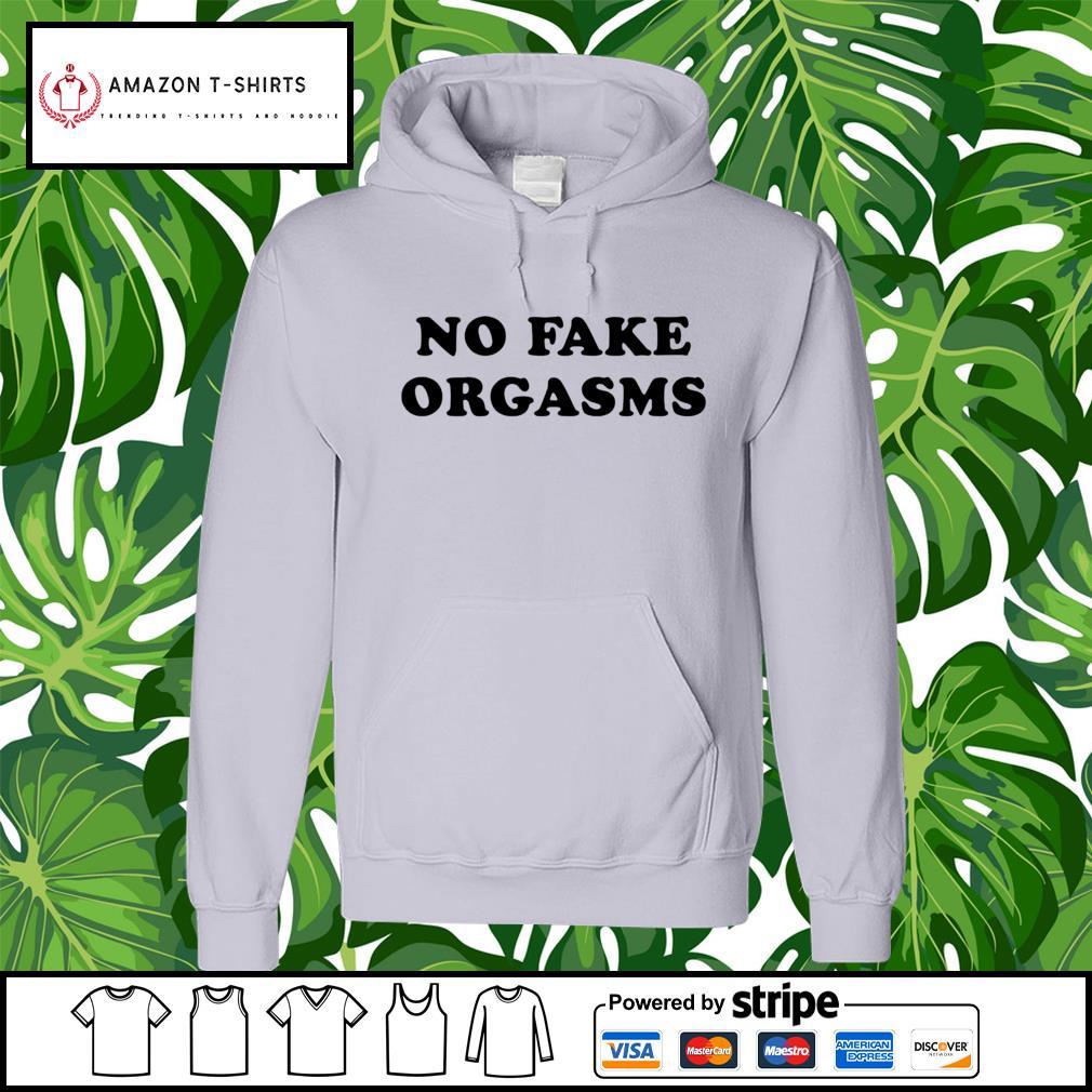 No fake orgasms hoodie