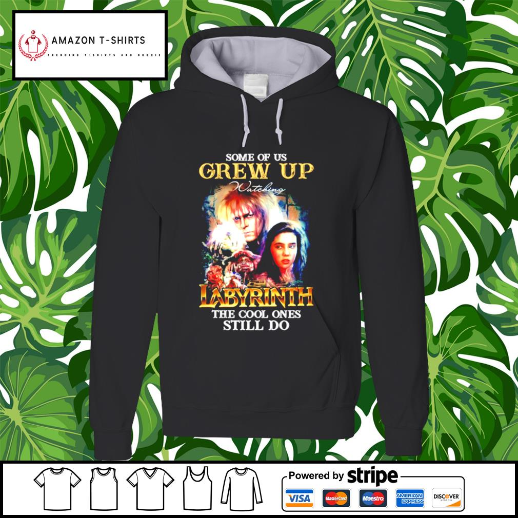 Some of us Grew Up Labyrinth the cool ones still do hoodie
