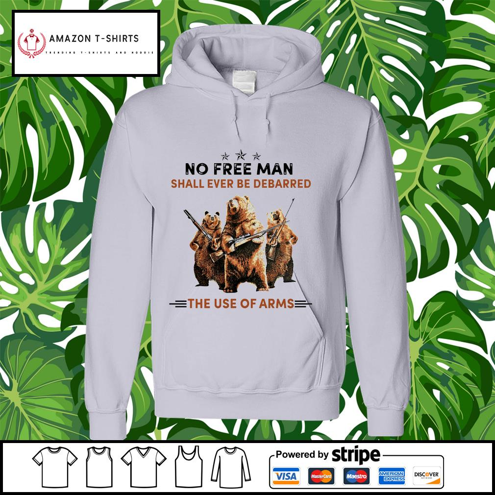 Bears no free man shall ever be debarred the use of arms hoodie