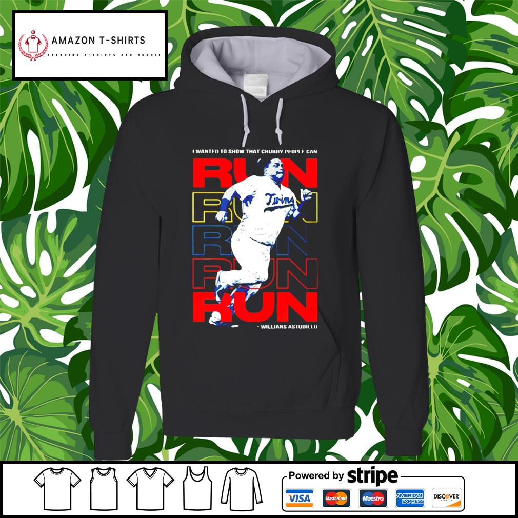 I wanted to show that chubby people can Willians Astudillo hoodie