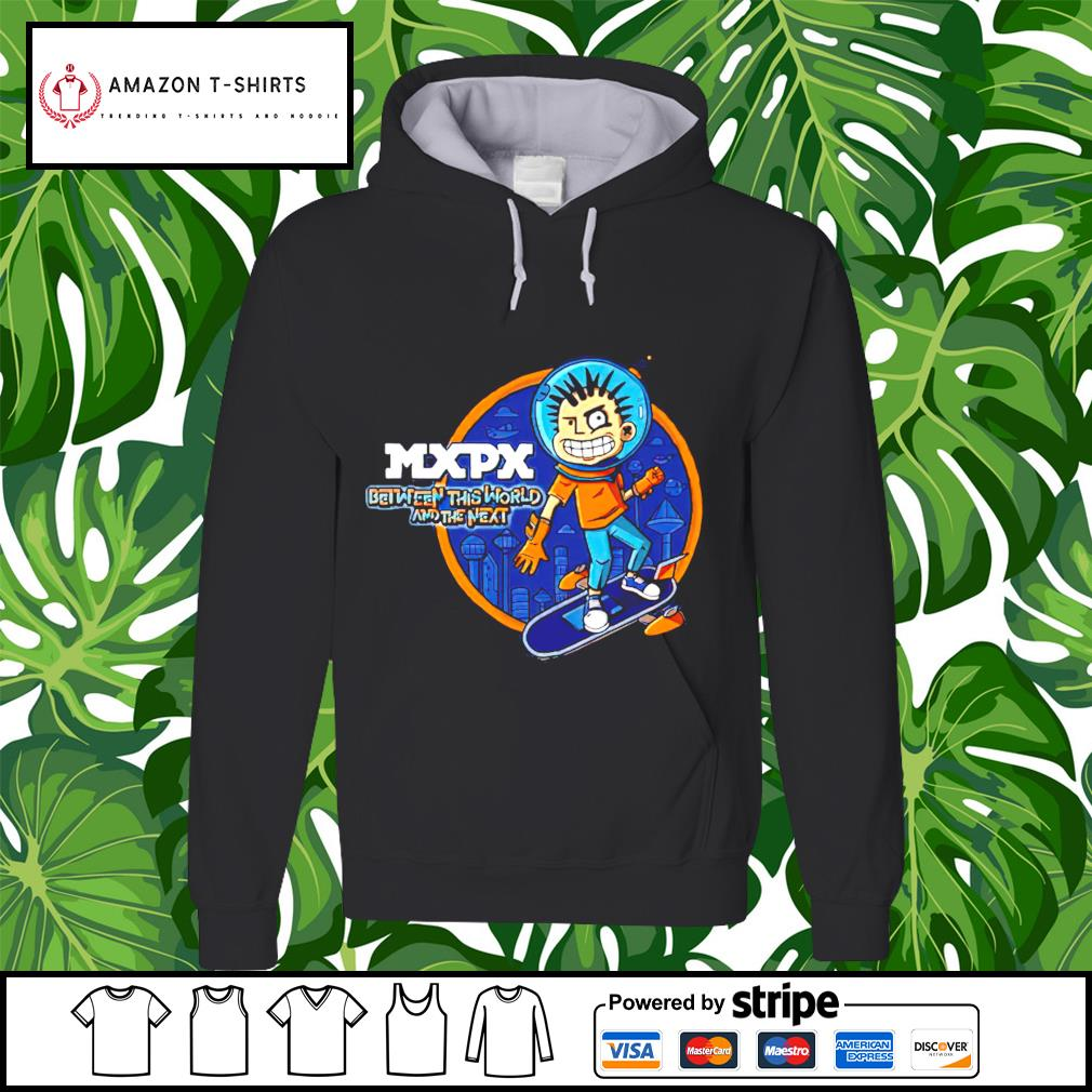 MXPX between this world and the next hoodie