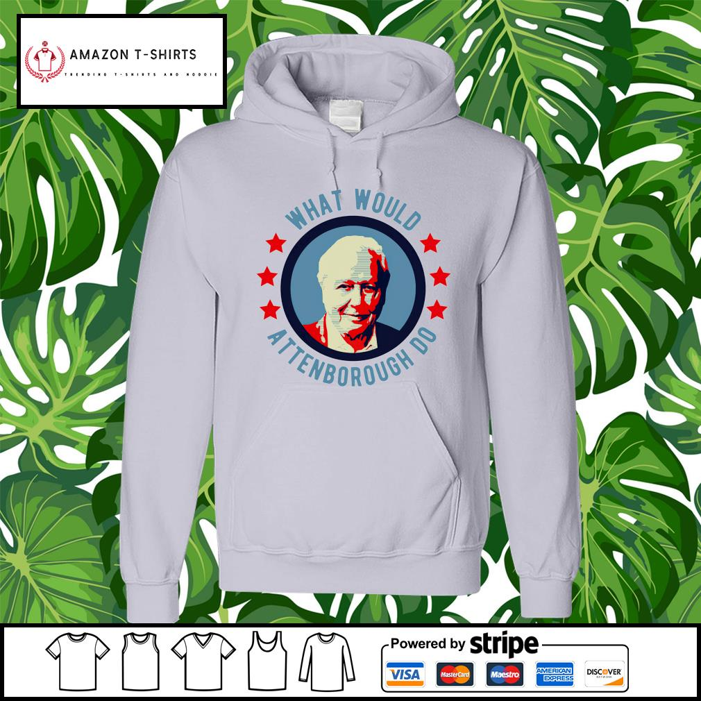 What Would Attenborough do hoodie
