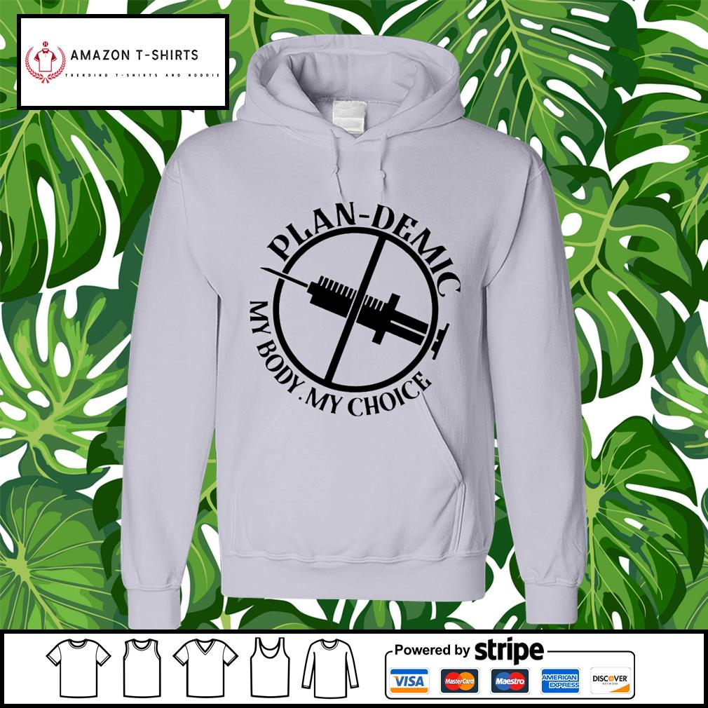 Vaccinated Plandemic My Body My Choice hoodie