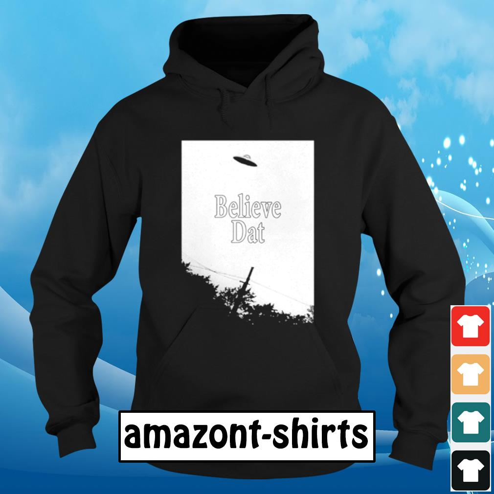 Believe dat s hoodie