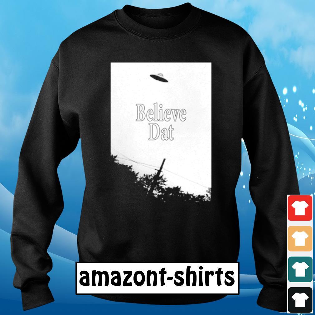 Believe dat s sweater