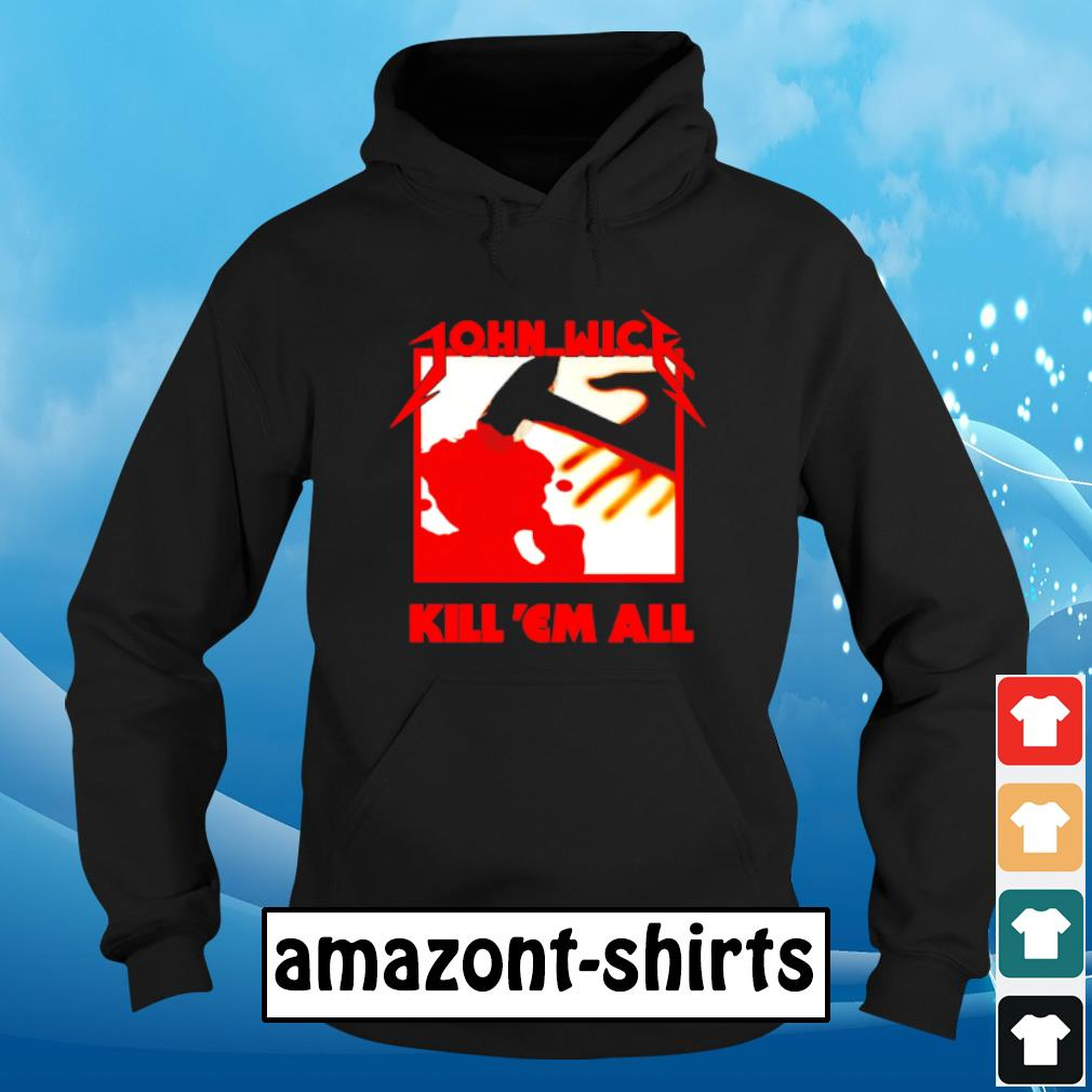 John Wick Metallica Kill em all s hoodie