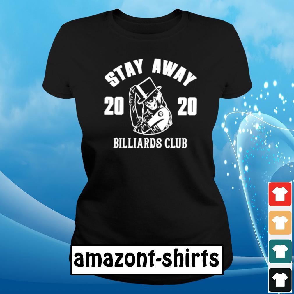 Stay away 2020 Billiards club s ladies-tee