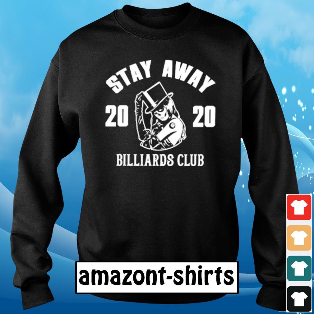 Stay away 2020 Billiards club s sweater