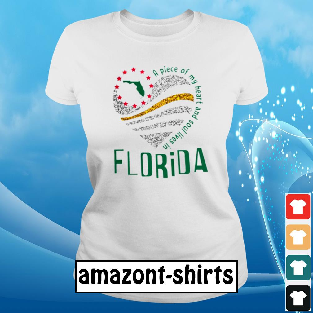 A piece of my heart and soul lives in florida s ladies-tee