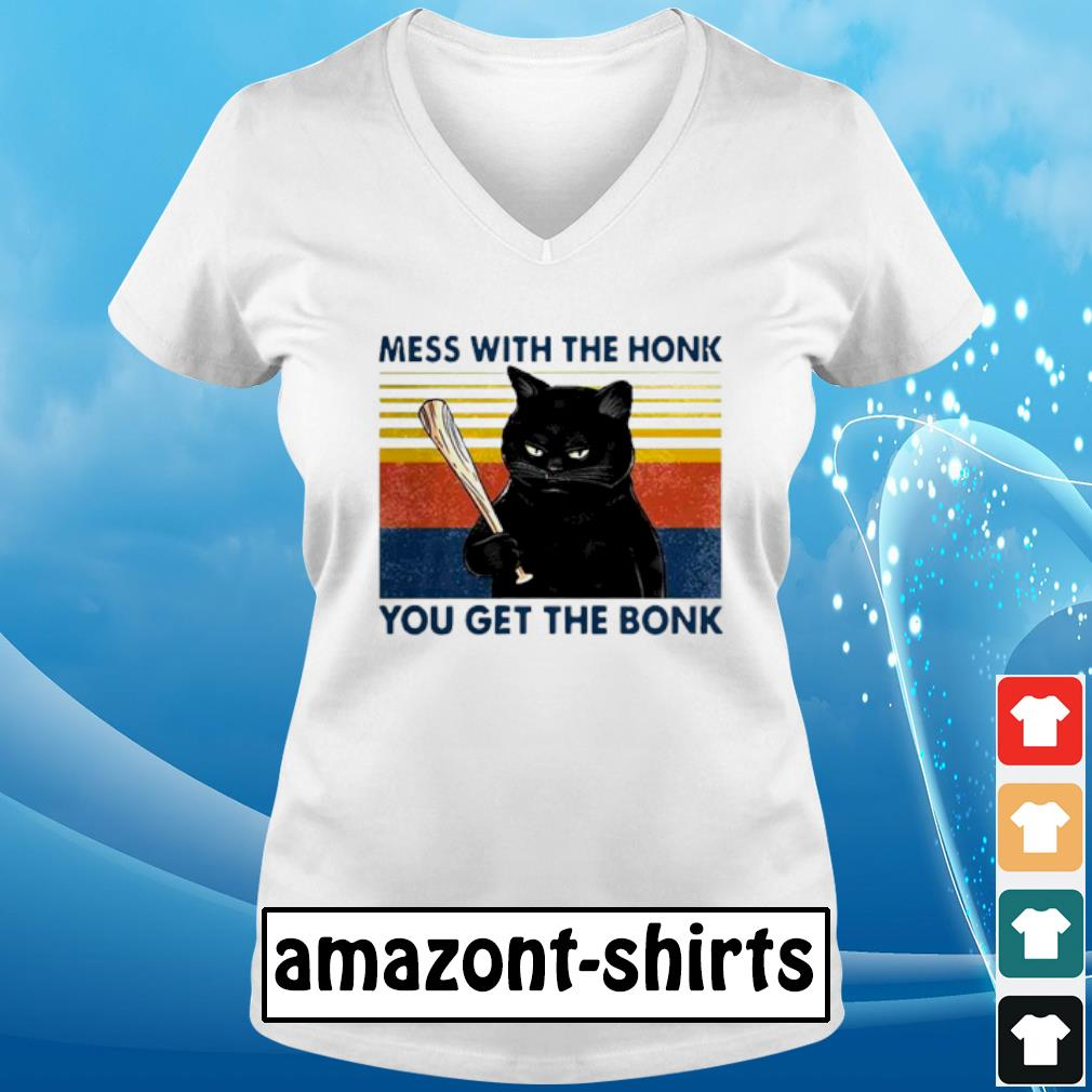 Cat mess ưith the honk you get the bonk vintage s v-neck-t-shirt