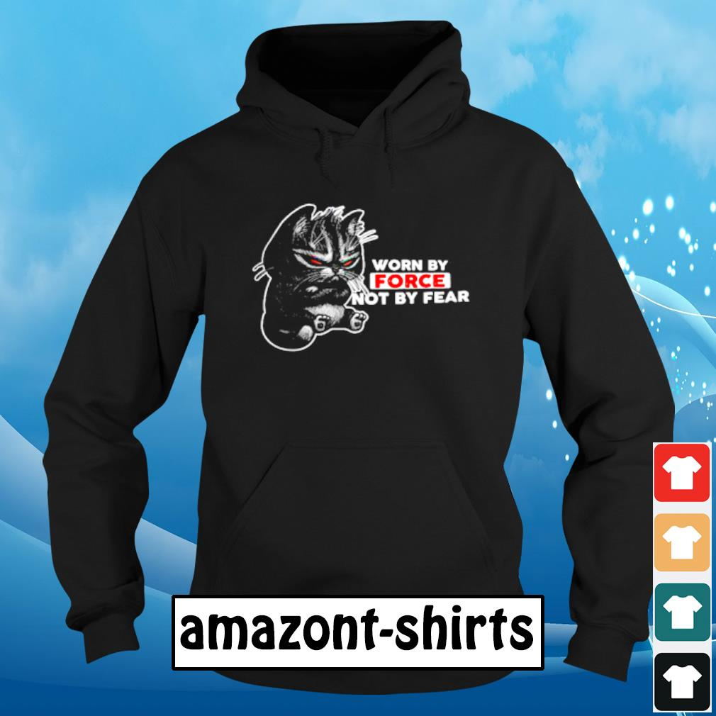 Cat worn by force not by fear s hoodie