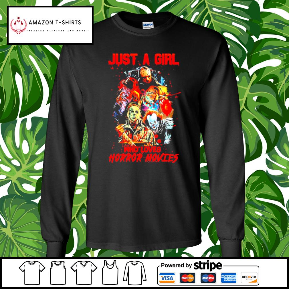 Just a girl who loves Horror movies s longsleeve-tee