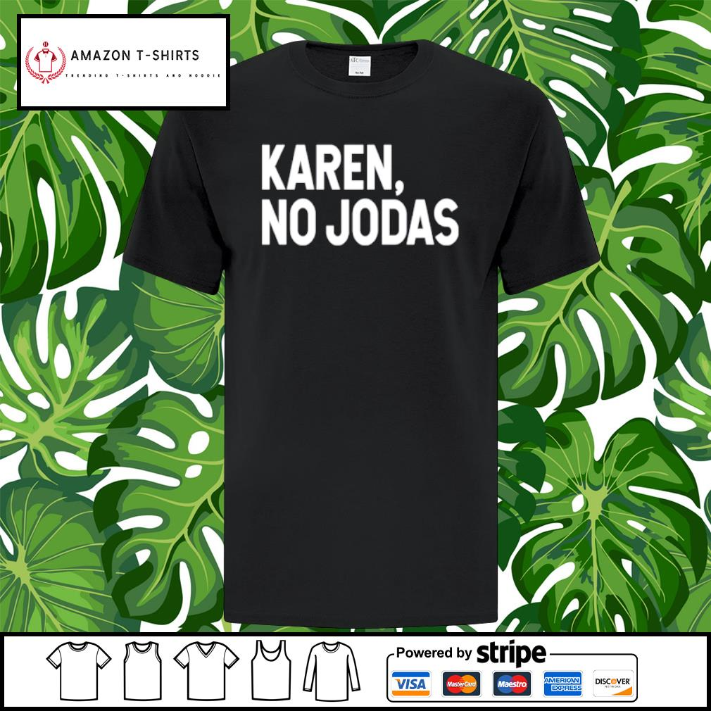 Karen no Jodas shirt