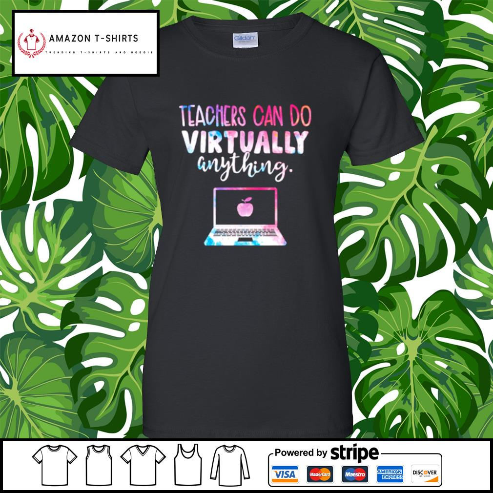 Teachers can do virtually anything s ladies-tee