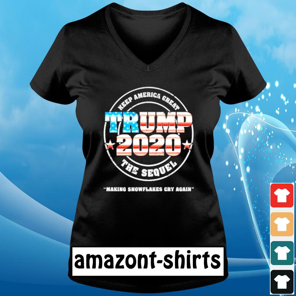 Trump 2020 Keep America great the sequel making snowflakes cry again s v-neck-t-shirt