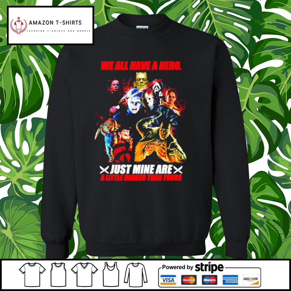 We all have a hero just mine are a little darker than yours s sweater